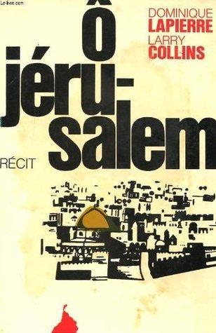 Ô Jérusalem  by  Larry Collins