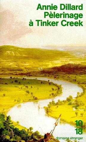 Pèlerinage à Tinker Creek Annie Dillard