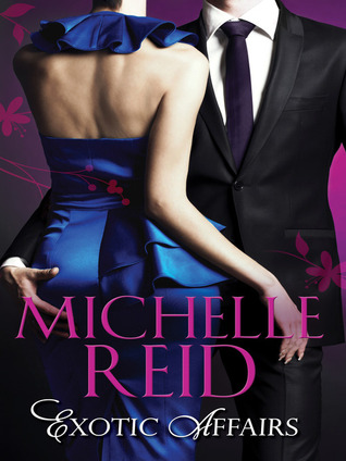 Exotic Affairs  by  Michelle Reid