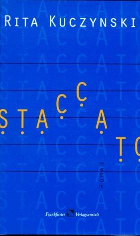 Staccato: Roman  by  Rita Kuczynski