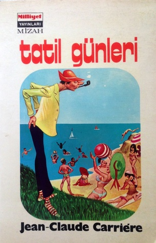 Tatil Günleri  by  Jean-Claude Carrière