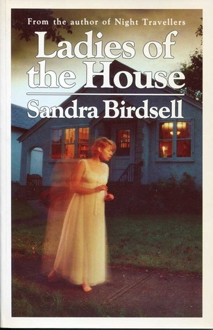 Ladies of the House  by  Sandra Birdsell