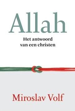 Allah: Het antwoord van een christen Miroslav Volf