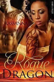 Rogue Dragon (Shifter Legends, #1) Kassanna
