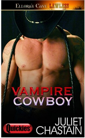 Vampire Cowboy  by  Juliet Chastain