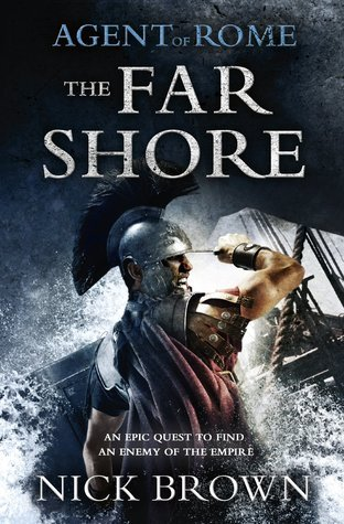 The Far Shore (Agent of Rome, #3) Nick  Brown
