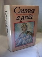 Courage a Grace: A Biography of Dame Mary Gilmore William H. Wilde