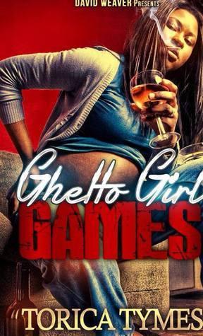Ghetto Girl Games torica tymes
