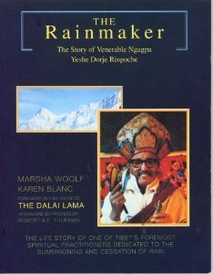 The Rainmaker: The Story of Venerable Ngagpa Yeshe Dorje Rinpoche  by  Marsha Woolf