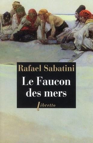Le faucon des mers Rafael Sabatini