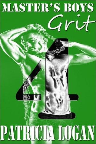 Grit  (Masters Boys, #4) Patricia Logan