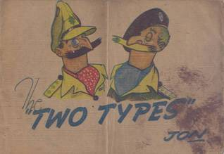 The Two Types Being the saga of the two jaunty heroes who have given us the best laugh since the campaign began William John Philpin Jones [Jon]