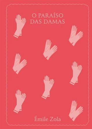 O Paraíso das Damas  (Les Rougon-Macquart, #11)  by  Émile Zola