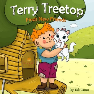 Terry Treetop Finds New Friends (Happy Inspired childrens books Collection #1) Tali Carmi