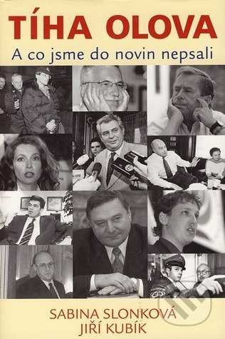 Tíha olova: A co jsme do novin nepsali  by  Sabina Slonková