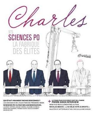 Charles, n°5, Printemps 2013, Sciences Po : La Fabrique des élites  by  Collectif