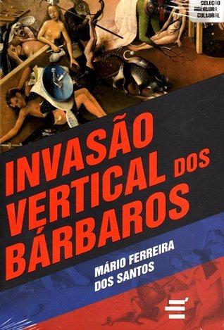 Invasão Vertical dos Bárbaros Mário Ferreira dos Santos