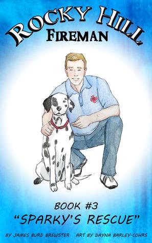 Rocky Hill, Fireman Book #1 - Fire!  by  James Burd Brewster