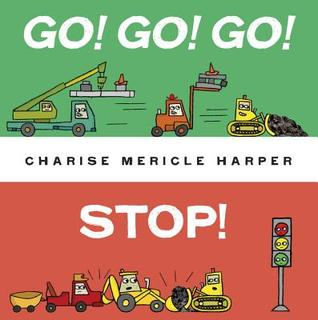 Go! Go! Go! Stop!  by  Charise Mericle Harper