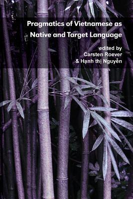 Pragmatics of Vietnamese as Native and Target Language Carsten Roever