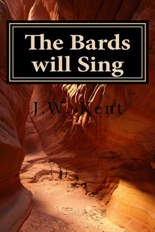 The Bards Will Sing (The Legend of Fergus #3) J.W. Kent