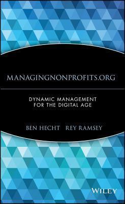 Managingnonprofits.Org: Dynamic Management for the Digital Age Bennett L. Hecht