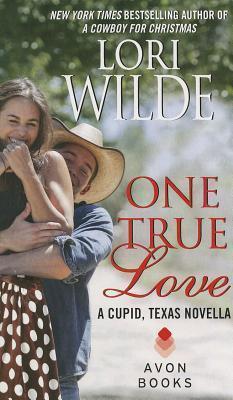 One True Love: A Cupid, Texas Novella Lori Wilde