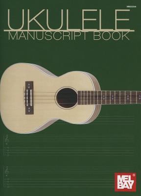 Uke Manuscript Inc Mel Bay Publications