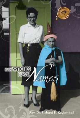 Even Witches Have Names  by  Richard E. Kuykendall