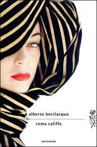 Roma Califfa  by  Alberto Bevilacqua