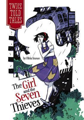 The Girl and the Seven Thieves  by  Olivia Snowe