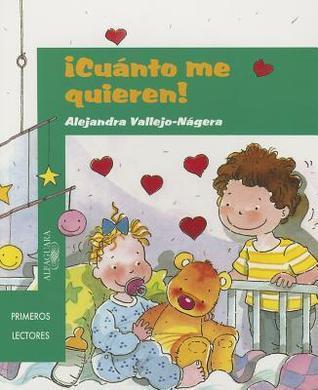 Cuanto Me Quieren!  by  Alejandra Vallejo-Nagera