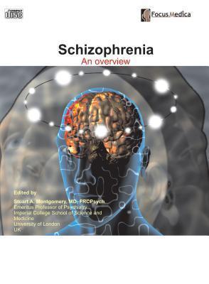 Schizophrenia: An Overview  by  Stuart A. Montgomery