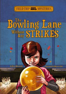 The Bowling Lane Without Any Strikes  by  Steve Brezenoff