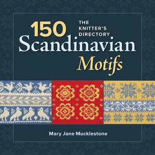 150 Scandinavian Motifs: The Knitters Directory  by  Mary Jane Mucklestone