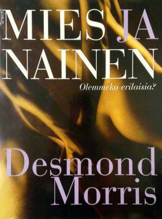 Mies ja nainen – olemmeko erilaisia? Desmond Morris