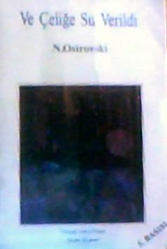 Ve Çeliğe Su Verildi Nikolai Ostrovsky