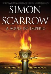 A Águia do Império (Série da Águia, #1) Simon Scarrow