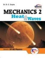 Mechanics 2, Heat and Waves for IIT-JEE  by  D.C. Gupta