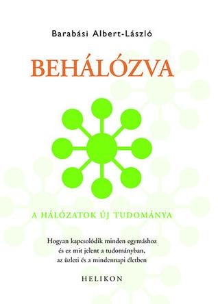 Behálózva - A hálózatok új tudománya Albert-László Barabási