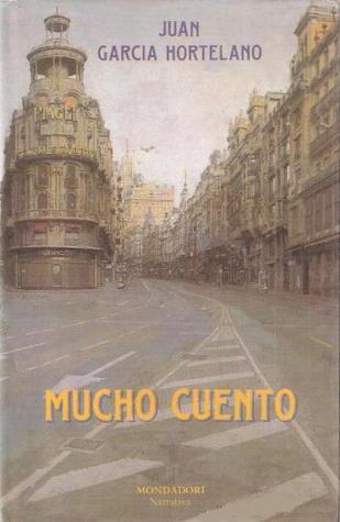 Mucho cuento  by  Juan García Hortelano