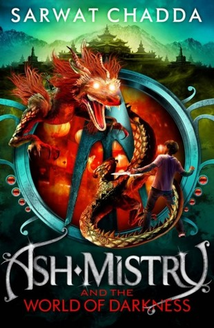 Ash Mistry and the World of Darkness (Ash Mistry Chronicles, #3)  by  Sarwat Chadda