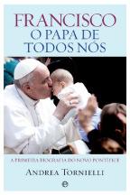 Francisco o Papa de Todos Nós Andrea Tornielli
