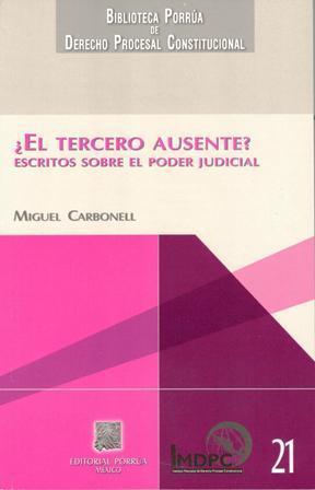 ¿El tercero ausente? Escritos sobre el Poder Judicial  by  Miguel Carbonell Sánchez