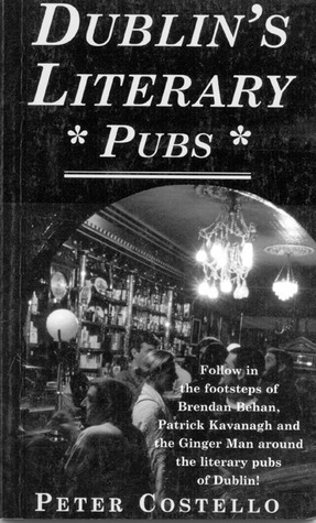 Dublins Literary Pubs  by  Peter Costello