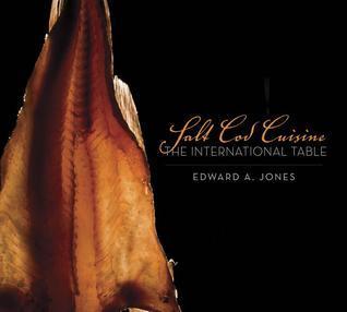 Salt Cod Cuisine: The International Table  by  Edward Jones