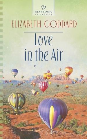 Love in the Air  by  Elizabeth Goddard
