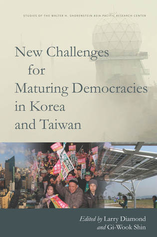 New Challenges for Maturing Democracies in Korea and Taiwan Larry Diamond