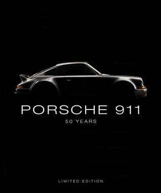Porsche 911: 50 Years - Special Edition Randy Leffingwell