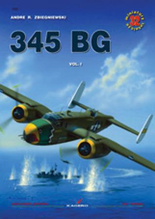345 BG, Vol.I (Air Miniatures, #32) Andre R. Zbiegniewski